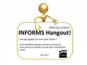 INFORMS Hangout! - Friday April 4!